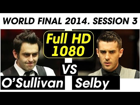 ● Ronnie O'Sullivan - Mark Selby. Final. Session 3 ● 1080p ● 2014 World Snooker Championship